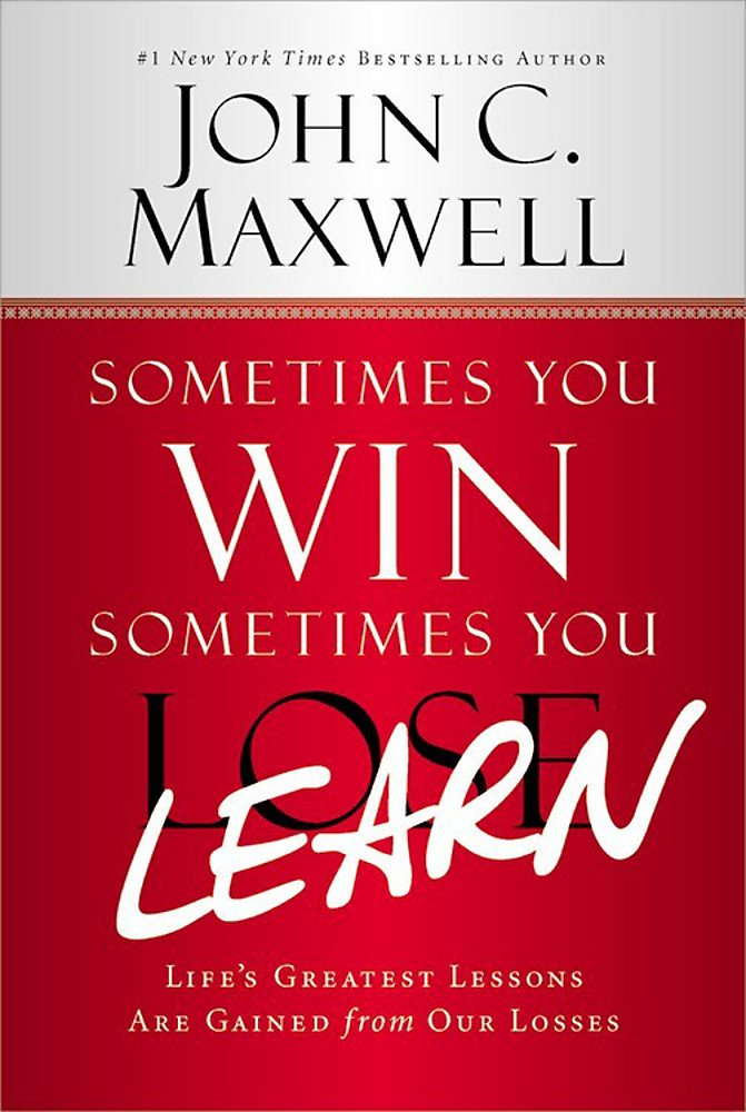 Sometimes_You_Win_-_Sometimes_You_Learn-_Lifes_Greatest_Lessons_Are_Gained_from_Our_Losses_Book.jpg