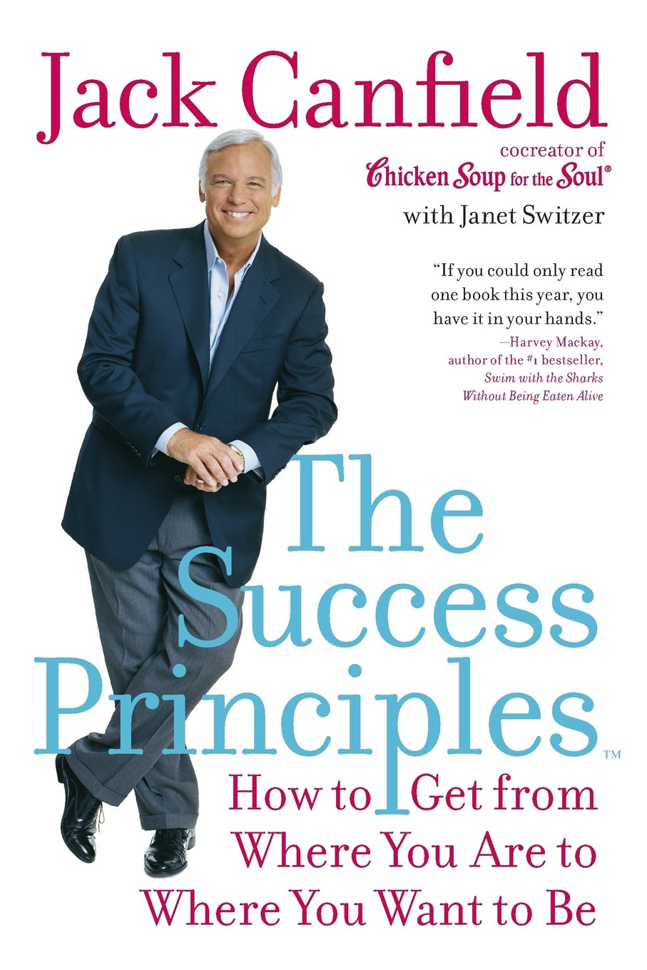 The_Success_Principles-_How_to_Get_from_Where_You_Are_to_Where_You_Want_to_Be_Book.jpg